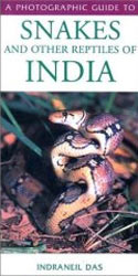 A Photographic Guide to Snakes and other Reptiles of India