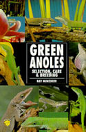 Green Anoles. Selection, Care and Breeding
