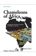 TILBURY, C.: Chameleons of Africa – An Atlas. Including the Chameleons of Europe, the Middle East, and Asia