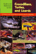 Guide and References to Crocodilians, Turtles and Lizards of Eastern and Central North America (North of Mexico)