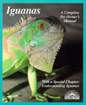 Iguanas. A Complete Pet Owner's Manual