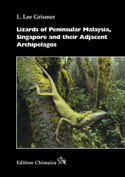 Lizards of Peninsular Malaysia, Singapore and Adjacent Archipelagos