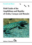 Field Guide to the Amphibians and Reptiles of Aruba, Curacao and Bonaire