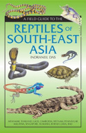 DAS, I.: A Field Guide to the Reptiles of South-East Asia