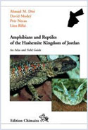 Amphibians and Reptiles of the Hashemite Kingdom of Jordan - An Atlas and Field Guide