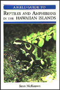 Field Guide to Reptiles and Amphibians in the Hawaiian Islands