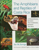 The Amphibians and Reptiles of Costa Rica - A herpetofauna between Two Continents, between Two Seas