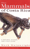 The Mammals of Costa Rica. A Natural History and Filed Guide